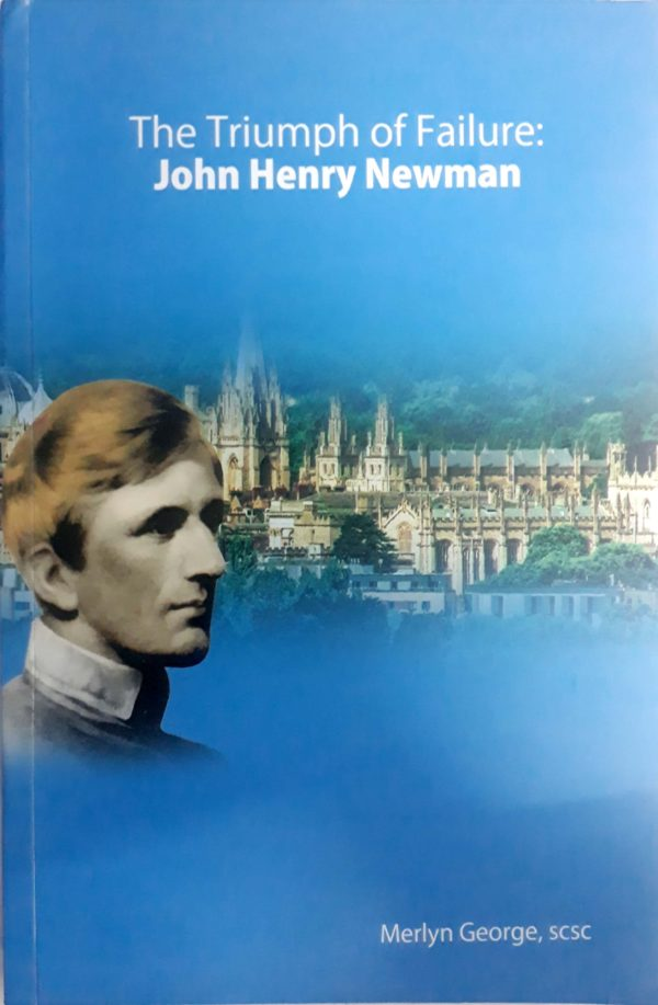 Triumph of Failure: John Henry Newman