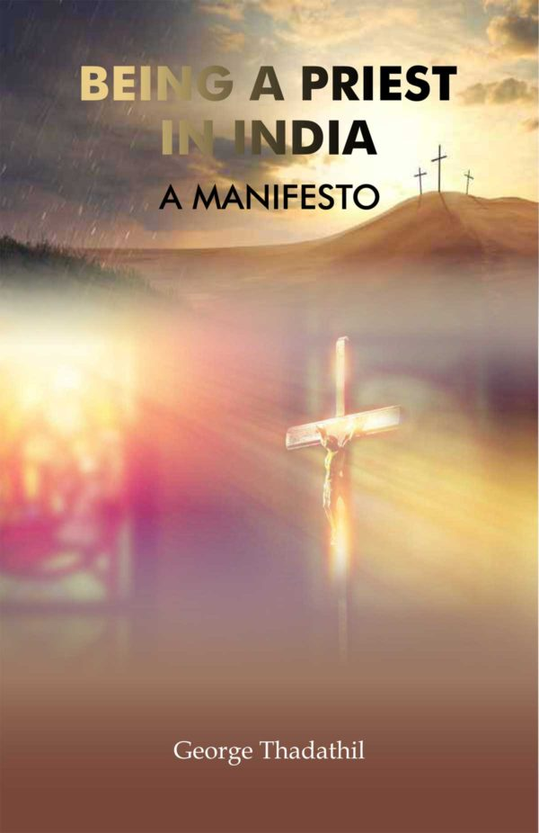 Being a Priest in India : A Manifesto